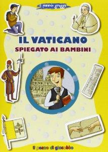 Copertina di 'Il Vaticano spiegato ai bambini. Il piccolo gregge'
