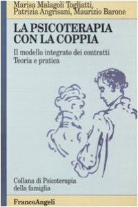 Copertina di 'La psicoterapia con la coppia. Il modello integrato dei contratti. Teoria e pratica'