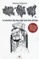 Walk This Way. La subcultura Hip Hop dagli Stati Uniti all'Italia - Nigrisoli Simone