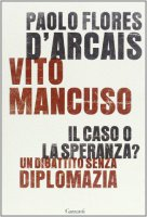 Il caso o la speranza? - Flores D'Arcais Paolo, Mancuso Vito