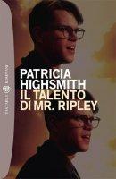 Il talento di Mr. Ripley - Patricia Highsmith