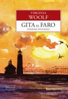 Gita al faro. Ediz. integrale - Woolf Virginia