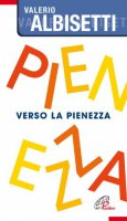 Verso la pienezza - Albisetti Valerio