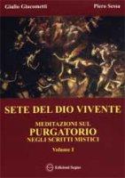 Sete del Dio vivente. Meditazioni sul purgatorio negli scritti mistici [volume 2] - Giacometti Giulio, Sessa Piero
