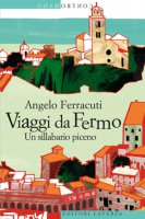 Viaggi da Fermo - Angelo Ferracuti