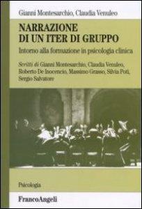 Copertina di 'Narrazione di un iter di gruppo. Intorno alla formazione in psicologia clinica'
