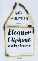 Eleanor Oliphant sta benissimo - Honeyman Gail