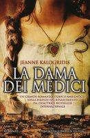La dama dei Medici - Kalogridis Jeanne