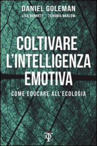 Copertina di 'Coltivare l'intelligenza emotiva. Come educare all'ecologia'