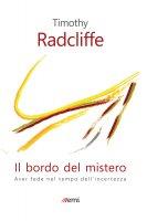 IL BORDO DEL MISTERO - TIMOTHY RADCLIFFE