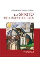Lo spirito dell'architettura - David Banon, Deborah Dérhy