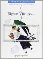 Signor pittore... Storie e percorsi di educazione all'immagine - Cicirelli Franca, Liverini Stefania