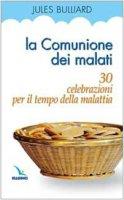 La comunione dei malati di Bulliard Jules su LibreriadelSanto.it