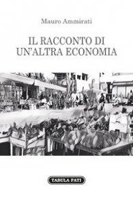 Copertina di 'Il racconto di un'altra economia'