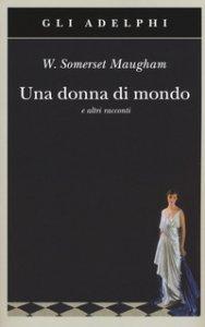 Copertina di 'Una donna di mondo e altri racconti'