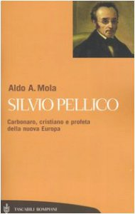Copertina di 'Silvio Pellico. Carbonaro, cristiano e profeta della nuova Europa'