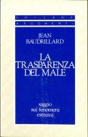 La trasparenza del male - Jean Baudrillard