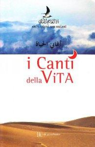 Copertina di 'I canti della vita. Testo arabo a fronte'