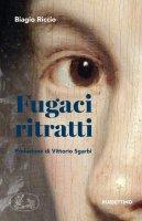 Fugaci ritratti - Biagio Riccio