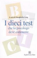 I dieci test che lo psicologo deve conoscere