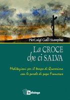 La croce che ci salva - P. Luigi Galli Stampino