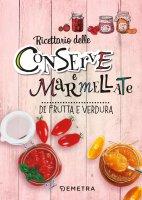 Conserve e marmellate - AA. VV.