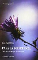 Fare la differenza - Sartorio Ugo