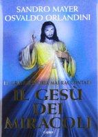 Il Gesù dei miracoli - Sandro Mayer, Osvaldo Orlandini