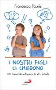 Copertina di 'I nostri figli ci chiedono'