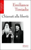 Chiamati alla libertà - Timiadis Emilianos