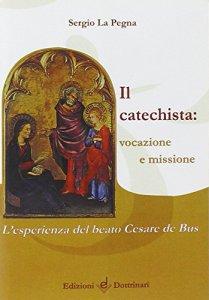 Copertina di 'Il Catechista: vocazione e missione'
