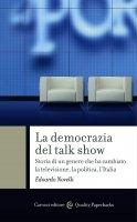La democrazia del talk show - Edoardo Novelli