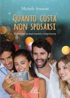 Quanto costa non sposarsi - Michele Aramini