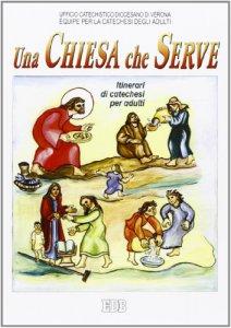 Copertina di 'Una Chiesa che serve. Itinerari di catechesi per gli adulti [vol_9]'