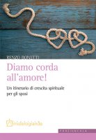 Diamo corda all'amore! - Renzo Bonetti