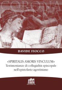 Copertina di 'Spiritalis amoris vinculum. Testimonianze di collegialità episcopale nell'epistolario agostiniano'