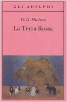 La Terra rossa - Hudson William H.