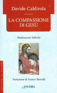 Copertina di 'La compassione di Gesù. Meditazioni bibliche'