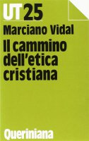 Il cammino dell'etica cristiana - Vidal Marciano