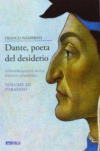 Copertina di 'Dante, poeta del desiderio. Conversazioni sulla Divina Commedia vol.3'