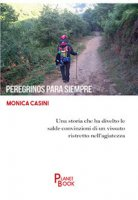 Peregrinos para siempre - Casini Monica