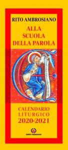 Copertina di 'Alla scuola della Parola. Calendario liturgico 2020-2021. Rito Ambrosiano'