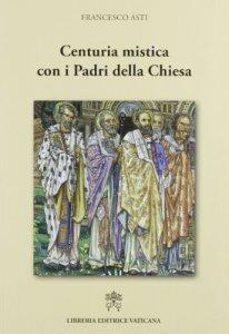 Copertina di 'Centuria mistica con i Padri della Chiesa'
