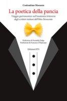 La poetica della pancia. Viaggio gastronomico nell'anatomia letteraria degli scrittori italiani dell'Otto-Novecento - Massaro Costantino