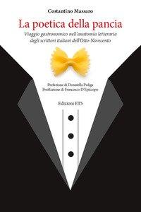 Copertina di 'La poetica della pancia. Viaggio gastronomico nell'anatomia letteraria degli scrittori italiani dell'Otto-Novecento'