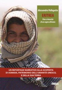 Copertina di 'Eritrea. Fine e rinascita di un sogno africano'