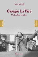Giorgio La Pira - Micelli Luca