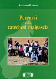 Copertina di 'Percorsi della catechesi malgascia. Un contributo alla riflessione teologico-catechetica'