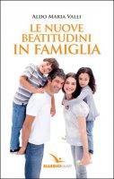 Le nuove beatitudini in famiglia - Aldo Maria Valli