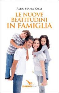 Copertina di 'Le nuove beatitudini in famiglia'